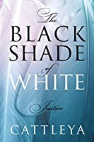 The Black Shade of White: Justice