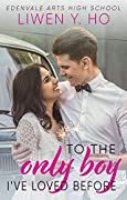 To the Only Boy I've Loved Before (Edenvale Arts Academy #2)