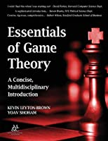 Essentials of Game Theory: A Concise, Multidisciplinary Introduction (Synthesis Lectures on Artificial Intelligence and Machine Le)