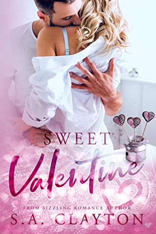 Sweet Valentine by S.A. Clayton