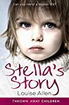 Stella's Story (Thrown Away Children Book 1)