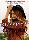 Kidnapped By The Cowgirl: Lesbian Wild West Historical Romance