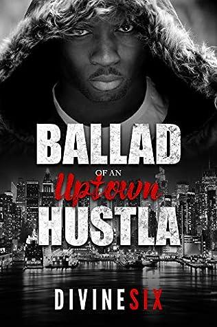 Ballad Of An Uptown Hustla