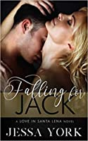 Falling For Jack (Love In Santa Lena, #1)