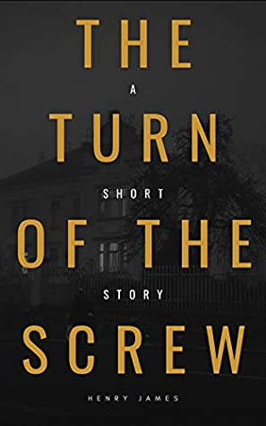 The Turn of the Screw (American Classics Edition) (Annotated)