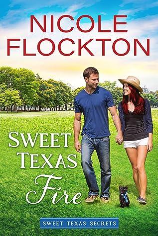 Sweet Texas Fire (Sweet Texas Secrets, #2)