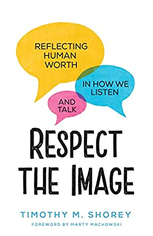 Respect the Image: Reflecting Human Worth in How We Listen and Talk