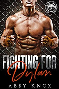 Fighting for Dylan (Worth the Fight #4)