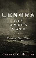 Lenora: His Omega Mate (Wolves Of West Texas #2)