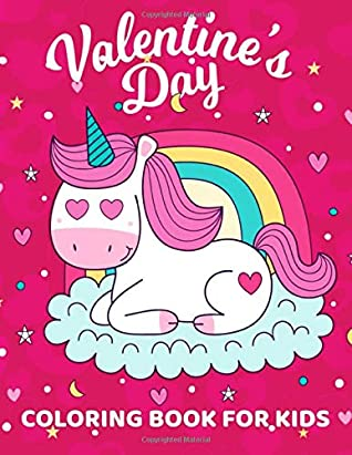 Valentine's Day Coloring Book For Kids: 30 Pages Full of Fun Valentine's Day Coloring Book with Hearts and shapes, Lovely Animals, love Quotes, and ... Preschool 8.5 x 11 Inches (21.59 x 27.94 cm)