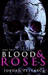 Blood & Roses (Part 2)