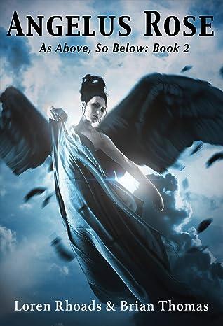 Angelus Rose: As Above, So Below Book 2