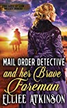 Mail Order Detective And Her Brave Foreman (The Love of Low Valley, #6)