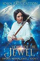 Voice of the Jewel: Sword, Mirror, Jewel Book 3