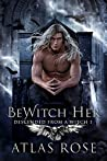 BeWitch Her (Descended From a Witch, #1)