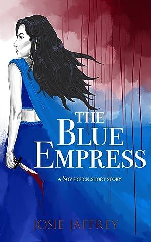 The Blue Empress (Sovereign #0.5)