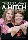 There's Always A Hitch: A Daughter's Journey Through Her Mother's Footsteps