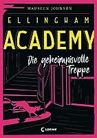 Die geheimnisvolle Treppe (Ellingham Academy, #2)