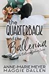 The Quarterback and the Ballerina (The Ballerina Academy, #1)