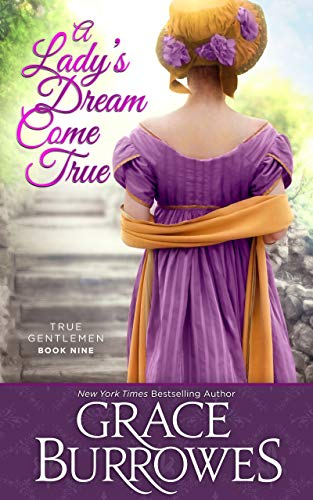 Grace Burrowes - True Gentlemen 9 - A Lady's Dream Come True