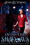 Into The Shadows (Shadows Ascending Trilogy, #1)