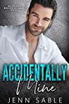 Accidentally Mine (Billionaire Brocker Brothers Stand-alone Book 2)