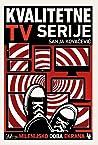 Kvalitetne tv serije: milenijsko doba ekrana