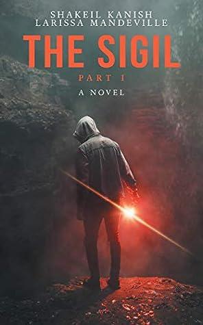 The Sigil: A Novel - Part I