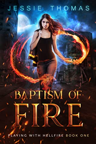 Baptism of Fire (Playing With Hellfire, #1)