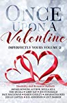 Once Upon A Valentine: Imperfectly Yours Volume 2