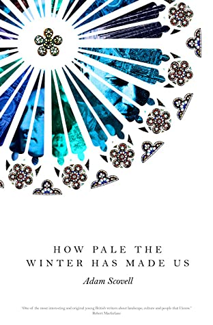 How Pale the Winter Has Made Us