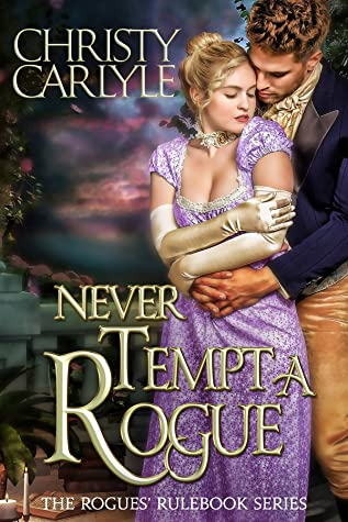 Never Tempt a Rogue by Christy Carlyle