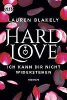 Hard Love - Ich kann dir nicht widerstehen! (Big Rock 6)