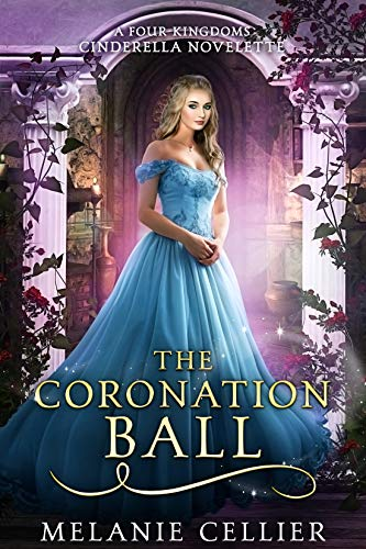 The Coronation Ball: A Four Kingdoms Cinderella Novelette