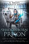 Shadowborn Prison (Dark Fae Paranormal Prison, #1)