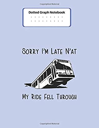 Dotted Graph Notebook: Pittsburgh Bus in Sinkhole Gift Wedding Planner Note Journal Funny Bride Broom Blank Graph Papper Compostion Notebook Grid ... Kawaii Lovely for Learning Creative Drawing