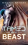 Tamed by a Beast ( Hearts of Stone #2)
