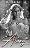Take Me Away (Everly Place, #1)
