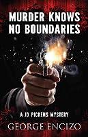 Murder Knows No Boundaries (JD Pickens Mysteries, #3)