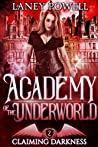 Claiming Darkness (Academy of the Underworld, #2)