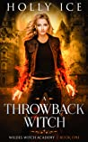 A Throwback Witch (Wildes Witch Academy Book One)