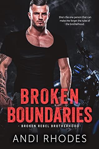 Broken Boundaries (Broken Rebel Brotherhood, #3)