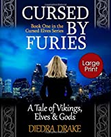 Cursed by Furies (Large Print): A Tale of Vikings, Elves and Gods (The Cursed Elves)