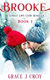 Brooke: A Sweet Valentine's Day Romance (A Lonely Lips Club Novella Book 1)