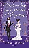 Manual para damas sobre el protocolo y el asesinato (Un misterio de la condesa de Harleigh, #1)