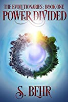 Power Divided (The Evolutionaries Book 1)