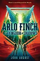 Arlo Finch in the Kingdom of Shadows (Arlo Finch, #3)
