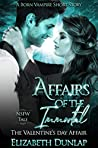 Affairs of the Immortal: The Valentine's Day Affair (NSFW Born Vampire, #5.3)