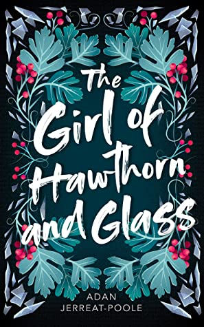 The Girl of Hawthorn and Glass (The Girl of Hawthorn and Glass, #1)