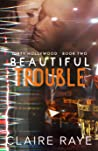 Beautiful Trouble (Dirty Hollywood #2)